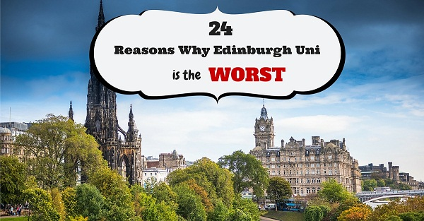 24 Reasons Why Edinburgh University Is The Worst