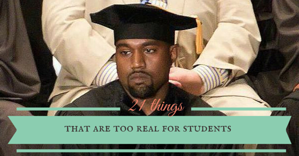 21 Things That Are Way Too Real For University Students