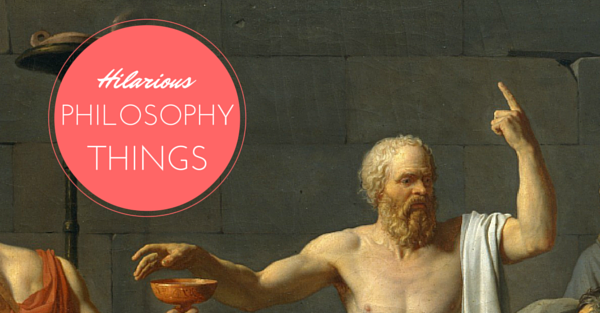 18 Things Only Philosophy Students Will Find Funny