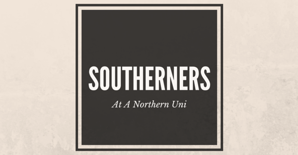 18 Things That Are True For Southerners At A Northern Uni