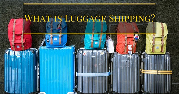 What Is Luggage Shipping?