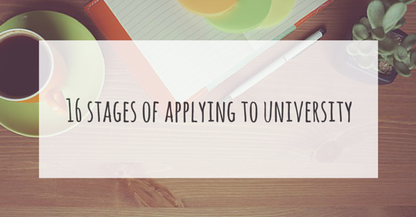 The 16 Stages Of Applying To Uni Through UCAS