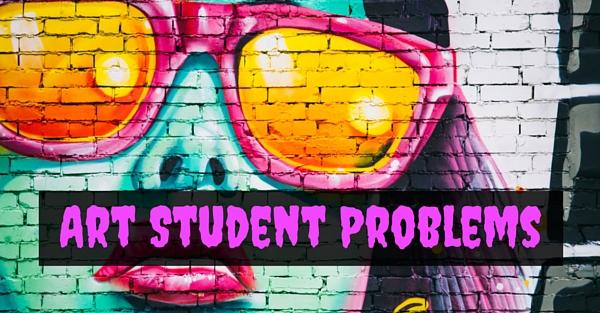 Art Student Problems