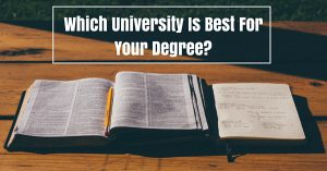 Which University Is Best For My Degree-