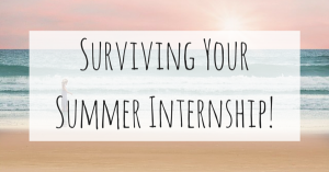 Surviving Your Summer Internship!