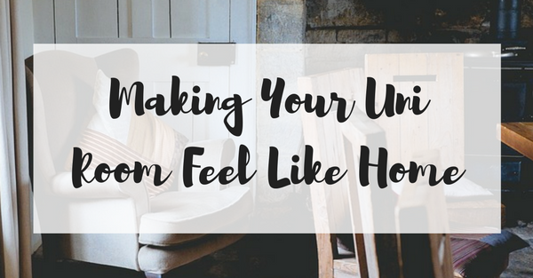 7 Easy Ways To Make Student Halls Feel Homely