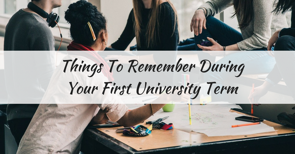 Things To Remember During Your First University term