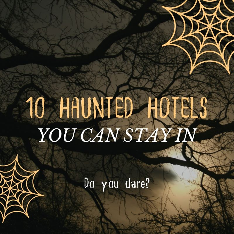 10 Haunted Hotels You Can Stay In