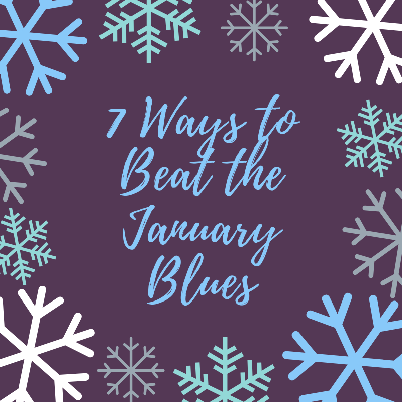 7 Ways To Beat The January Blues